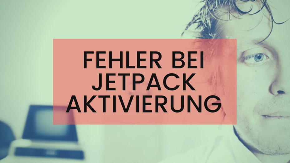 Fehler bei Jetpack Aktivierung