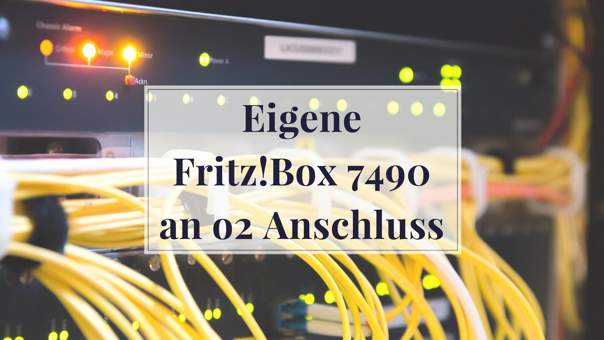 Eigene FritzBox 7490 an o2 Anschluss