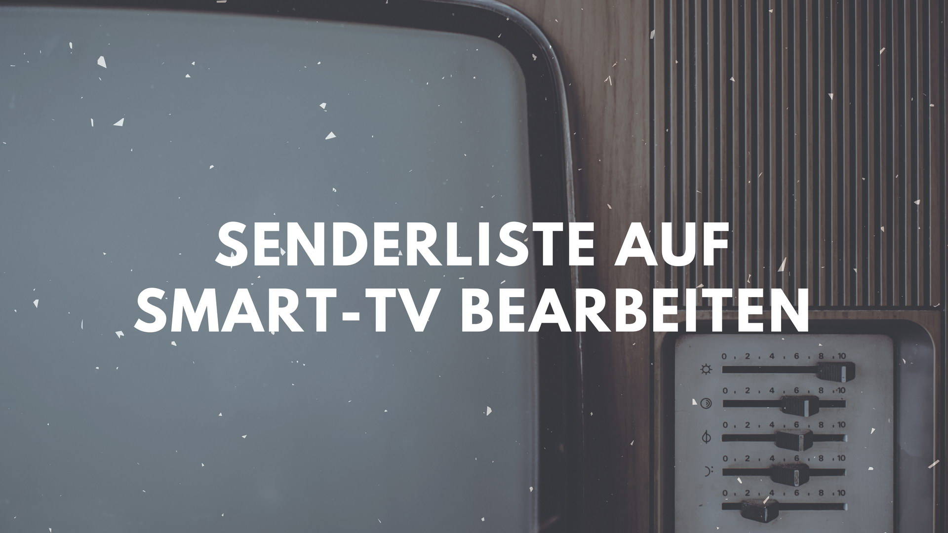 Senderliste auf Smart TV bearbeiten