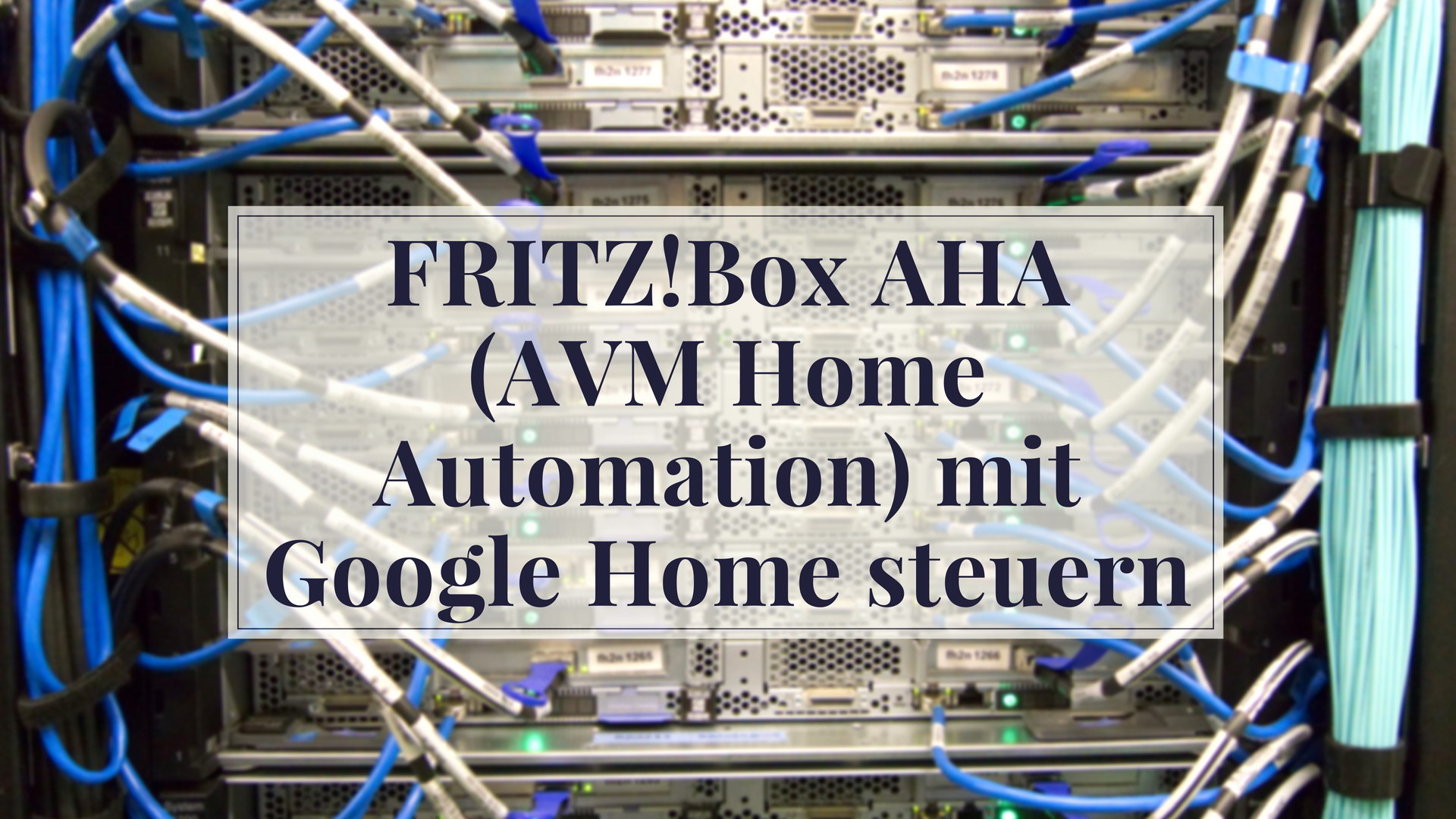 FRITZBox AHA AVM Home Automation mit Google Home steuern