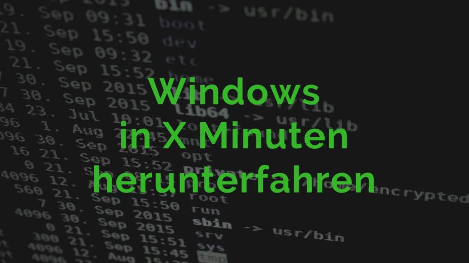 Windows in X Minuten herunterfahren
