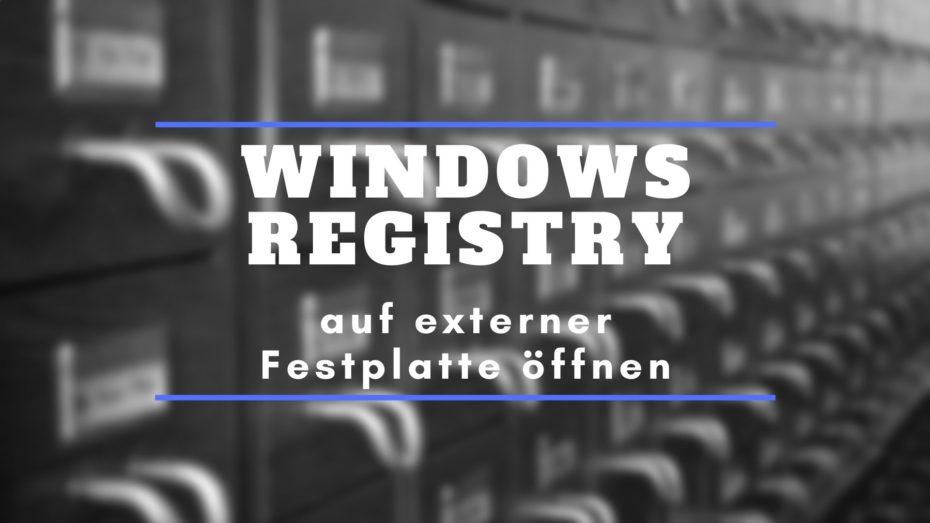 Windows Registry auf externer Festplatte öffnen